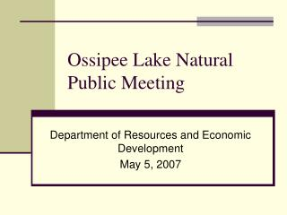 Ossipee Lake Natural Public Meeting