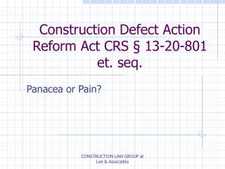 Construction Defect Action Reform Act CRS  § 13-20-801 et. seq.
