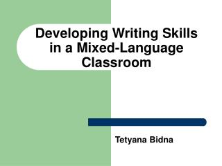 Developing Writing Skills in a Mixed-Language Classroom