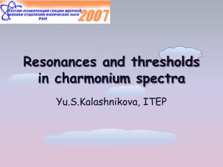 Resonances and thresholds in  charmonium  spectra