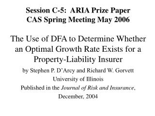 Session C-5:  ARIA Prize Paper CAS Spring Meeting May 2006  The Use of DFA to Determine Whether an Optimal Growth Rate E