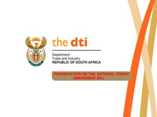 PRESENTATION ON THE  NATIONAL CREDIT  AMENDMENT BILL