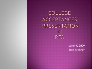 College Acceptances  Presentation To  PFA