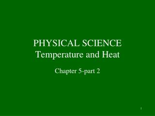 PHYSICAL SCIENCE Temperature and Heat