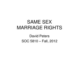 SAME SEX  MARRIAGE RIGHTS