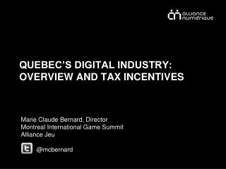 QUEBEC'S DIGITAL INDUSTRY: OVERVIEW AND TAX INCENTIVES