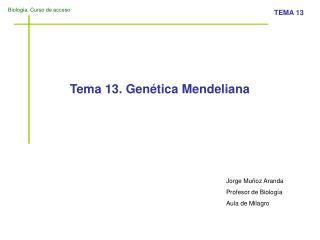 Tema 13. Gen�tica Mendeliana