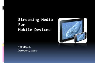 Streaming Media For Mobile Devices