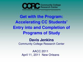 Get with the Program: Accelerating CC Students' Entry into and Completion of Programs of Study