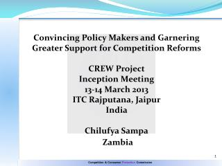 Convincing Policy Makers and Garnering Greater Support for Competition Reforms  CREW Project