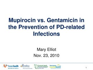 Mupirocin vs. Gentamicin in the Prevention of PD-related Infections