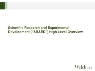 "Scientific Research and Experimental Development (""SR&ED"") High Level Overview"