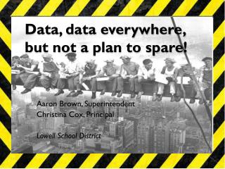 Data, data everywhere,  but not a plan to spare!