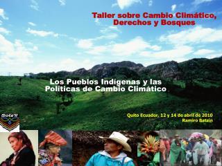 Los Pueblos Indígenas y las Políticas de Cambio Climático