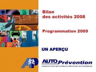 Bilan  des activités 2008 Programmation 2009