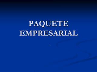 PAQUETE EMPRESARIAL
