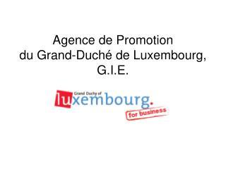 Agence de Promotion  du Grand-Duch� de Luxembourg, G.I.E.