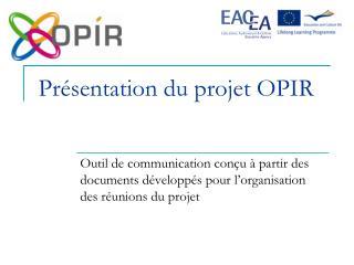 Présentation du projet OPIR