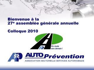 Bienvenue à la   27 e  assemblée générale annuelle Colloque 2010