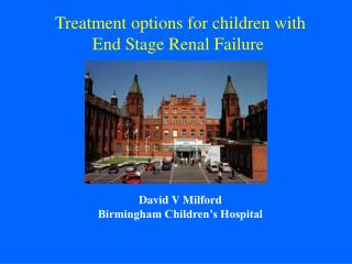 Treatment options for children with End Stage Renal Failure