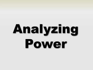 Analyzing Power