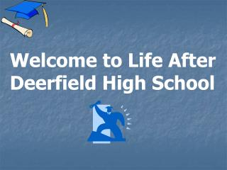 Welcome to Life After Deerfield High School