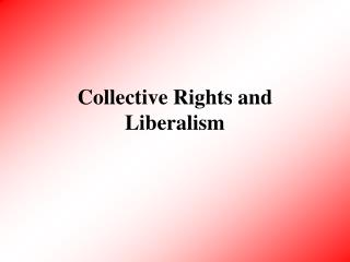 Collective Rights and Liberalism