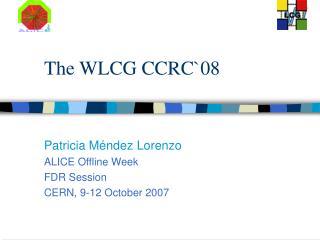 The WLCG CCRC `08