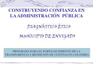 CONSTRUYENDO CONFIANZA EN  LA ADMINISTRACIÓN  PÚBLICA