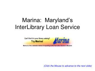 Marina:  Maryland's InterLibrary Loan Service