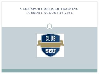 Club Sport officer training Tuesday august 26 2014