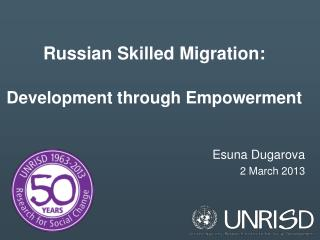 Russian Skilled Migration: Development through Empowerment