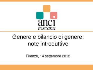 Genere e bilancio di genere: note introduttive Firenze, 14 settembre 2012