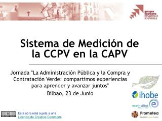 Sistema de Medici ón de la CCPV en la CAPV