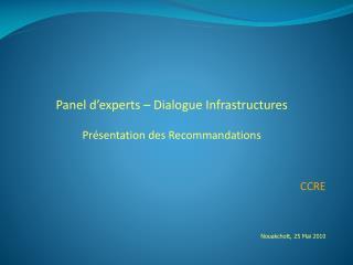 Panel d�experts � Dialogue Infrastructures Pr�sentation des Recommandations  CCRE