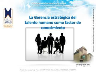 La Gerencia estratégica  del talento humano como factor de conocimiento