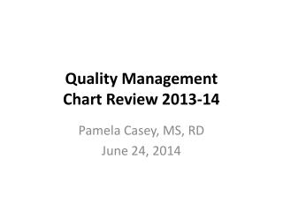 Quality Management Chart Review 2013-14