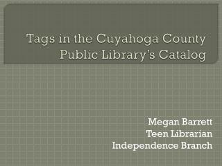 Tags in the Cuyahoga County Public Library's Catalog