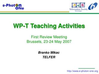 WP-T Teaching Activities  First Review Meeting Brussels, 23-24 May 2007