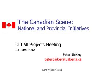 The Canadian Scene: National and Provincial Initiatives