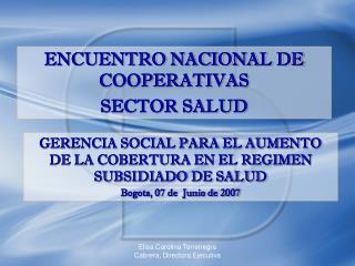 GERENCIA SOCIAL PARA EL AUMENTO DE LA COBERTURA EN EL REGIMEN SUBSIDIADO DE SALUD