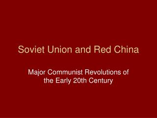 Soviet Union and Red China