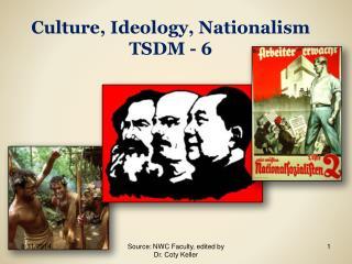 Culture, Ideology, Nationalism TSDM - 6