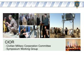 CIOR  - Civilian Military Corporation Committee - Symposium Working Group