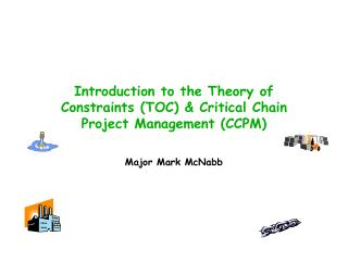 Introduction to the Theory of Constraints (TOC) & Critical Chain Project Management (CCPM)