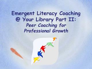 Emergent Literacy Coaching @ Your Library Part II: Peer Coaching for  Professional Growth