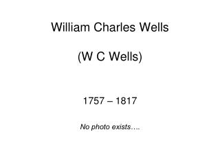 William Charles Wells (W C Wells)