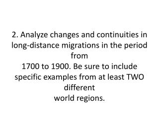 There were many transformations in world migration patterns that caused changes and continuities