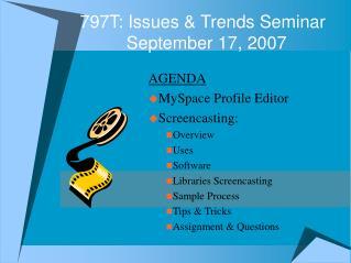 797T: Issues & Trends Seminar September 17, 2007