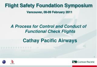 Flight Safety Foundation Symposium  Vancouver, 08-09 February 2011
